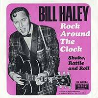 Bill Haley His Comets / Rock Around The Clock